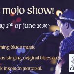 The Mojo Show ! Friday 2nd of June.