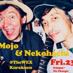 Mojo&Nekohachi Show on Fri.23rd !