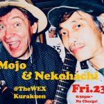 Mojo&Nekohachi Show on Fri.23rd !
